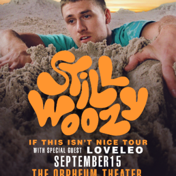 Still Woozy – SOLD OUT!